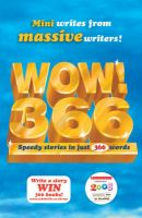 WOW! 366: Speedy Stories in Just 366 Words: Book by Ian Whybrow , Georgia Byng , Roddy Doyle , Jeremy Strong