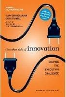 The Other Side of Innovation: Solving the Execution Challenge:Book by Author-Vijay Govindarajan