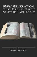 Raw Revelation: The Bible They Never Tell You about: Book by Mark Roncace