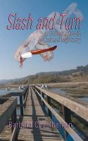 Slash and Turn: A Jaden Steele Carmel Mystery: Book by Mrs Barbara J Chamberlain