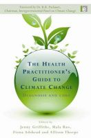 The Health Practitioner's Guide to Climate Change: Diagnosis and Cure: Book by Jenny Griffiths , Mala Rao , Fiona Adshead , Allison Thorpe , R. K. Pachauri
