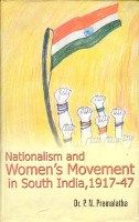 Nationalism And Women's Movement In South India, 1917-47: Book by P.N. Premalatha