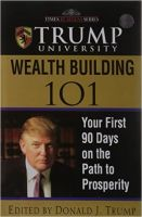 Trump University Wealth Building 101: Your First 90 Days On The Path To Prosperity (English): Book by Donald J. Trump