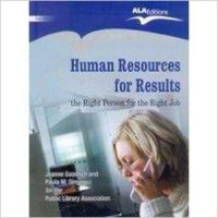 Human Resources for Results - The Right Person for the Right Job, 2009: Book by Jeanne Goodrich , Paula M. Singer
