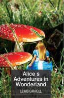 Alice's Adventures in Wonderland: Book by Lewis Carroll