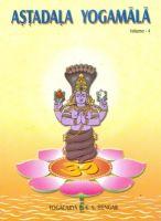 Astadala Yogamala Vol.4 the Collected Works of B.K.S Iyengar: Book by Iyengar B. K. S.