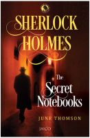 Sherlock Holmes: The Secret Notebooks: Book by June Thomson
