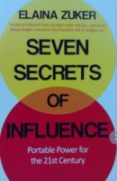 Seven Secrets of Influence: Book by Elaina Zuker