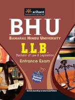 BHU Banaras Hindu University  L.L.B Bachelor of Law & Legislation Entrance Exam: Book by Arihant Experts