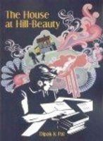 The House at Hill-Beauty:Book by Author-Dipak K Pal