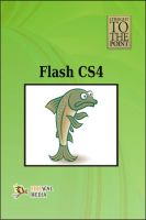 Straight to The Point - Flash CS4: Book by Dinesh Maidasani