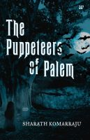 The Puppeteers of Palem (English): Book by Sharath Komarraju