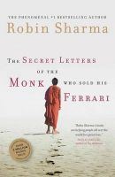 Secret Letters from the Monk Who Sold His Ferrari: Book by Robin Sharma