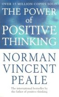 The Power of Positive Thinking: Book by Norman Vincent Peale