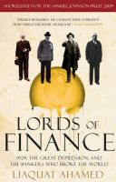 Lords of Finance: 1929, the Great Depression, and the Bankers Who Broke the World: Book by Liaquat Ahamed