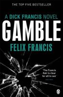 Gamble: Book by Felix Francis