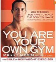 You are Your Own Gym: The Bible of Bodyweight Exercises: Book by Mark Lauren