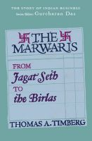 The Marwaris: From Jagat Seth to the Birlas: Book by Thomas A Timberg