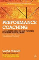 Performance Coaching: A Complete Guide to Best Practice Coaching and Training: Book by Carol Wilson