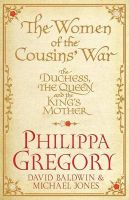 The Women Of The Cousins' War: Book by Philippa Gregory