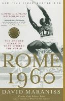 Rome 1960: The Olympics That Changed the World: Book by David Maraniss