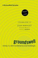 Groundswell: Winning in a World Transformed by Social Technologies: Book by Josh Bernoff,Charlene Li
