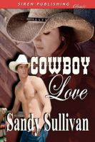 Cowboy Love (Siren Publishing): Book by Sandy Sullivan