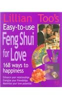 Lillian Too's Easy to Use Feng Shui for Love: 168 Ways to Success: Book by Lillian Too