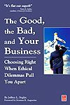 The Good, the Bad, and Your Business:Book by Author-Jeffrey L.Seglin