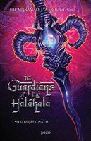 The Vikramaditya Trilogy: Book 1 - The Guardians of the Halahala: Book by Shatrujeet Nath