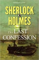 Sherlock Holmes: The Last Confession: Book by Kieran Lyne