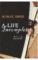 A Life Incomplete: Book by Nanak Singh