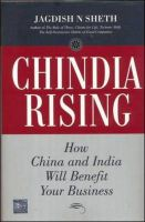 Chindia Rising: How China and India Will Benefit Your Business:Book by Author-Jagdish N. Sheth