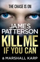 Kill Me If You Can: Book by James Patterson