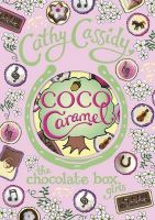 Chocolate Box Girls: Coco Caramel: Book by Cathy Cassidy