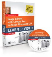 Image Editing with Camera Raw in Adobe Photoshop CS5: Learn by Video: Book by Mikkel Aaland