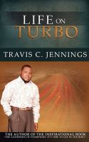 Life on Turbo: Book by Travis C Jennings