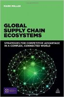 Global Supply Chain Ecosystems: Strategies for Competitive Advantage in a Complex World (English) (Paperback): Book by Mark Millar