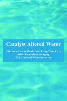 Catalyst Altered Water: Book by U. S. House of Representatives