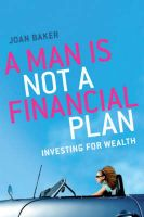 A Man is Not a Financial Plan: Investing for Wealth and Independence:Book by Author-Joan Baker