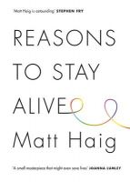 Reasons to Stay Alive: Book by Matt Haig