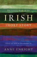 The Granta Book of the Irish Short Story: Book by Anne Enright