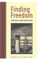 Finding Freedom: Writings from Death Row: Book by Jarvis Jay Masters