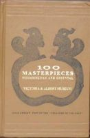 Hundred Masterpieces : Mohammedan and Oriental: Book by Albert Museum Publication Victori
