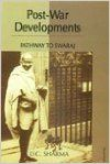 Post-War Developments: Pathway to Swaraj[Hardcover]: Book by Sharma D.C.