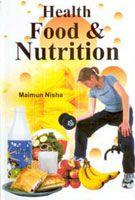 Health, Food, and Nutrition: Book by Maimun Nisha