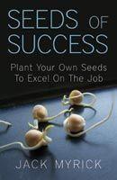 Seeds Of Success: Book by Jack Myrick