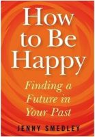 How To Be Happy: Book by Jenny Smedley