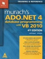 Murach'S Ado.Net 4 Database Programming with VB 2010: Training & Reference