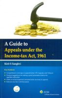 A Guide to Appeals under Income Tax Act 1961: Book by Kirit Sanghvi